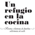 Un refugio en la cocina: recuerdos e historias de familias solicitantes de asilo